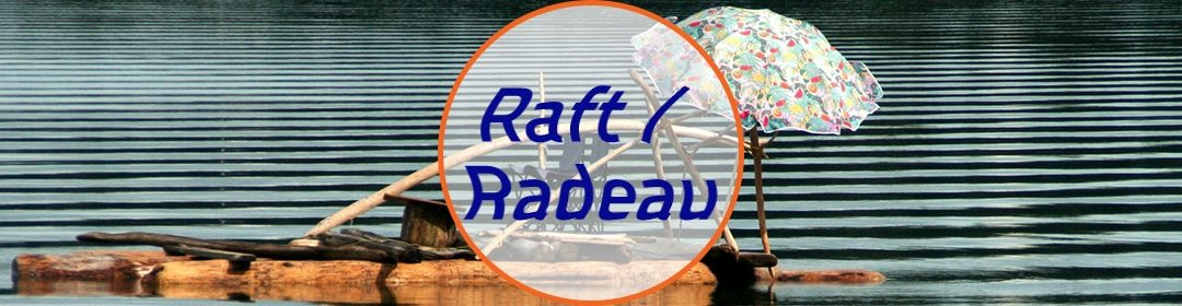 QuickDef' #3 – Raft / Radeau [VIDEO]