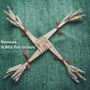 Benwaa – A Mix For Imbolc (downloadable)