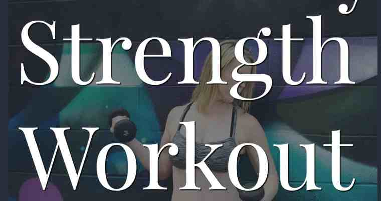 Full Body Strength Workout to Get Lean and Toned