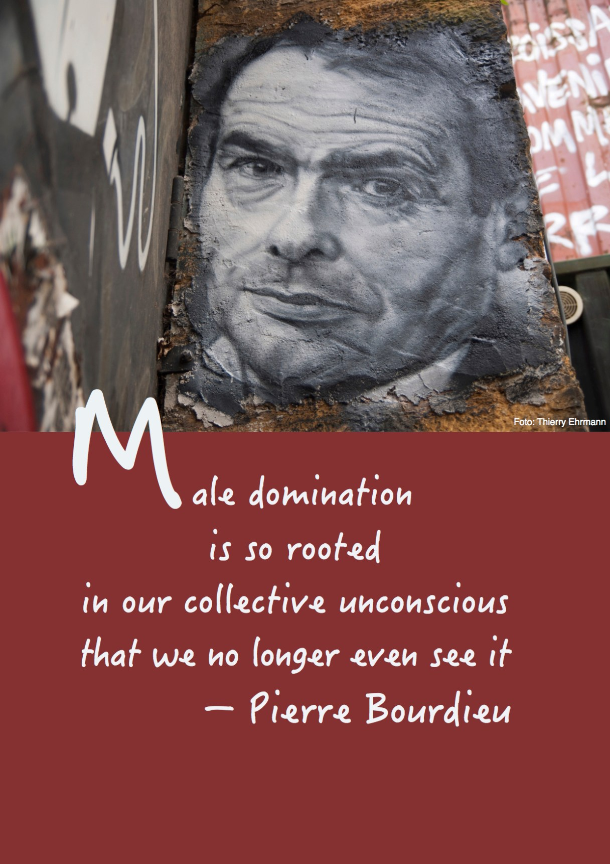 "Dagens citat – Pierre Bourdieu ""Male domination is so rooted in our collective unconscious that we no longer even see it"". Originalfoto: Thierry Ehrmann (flickr.com). Citatillustration: Maria Busch"