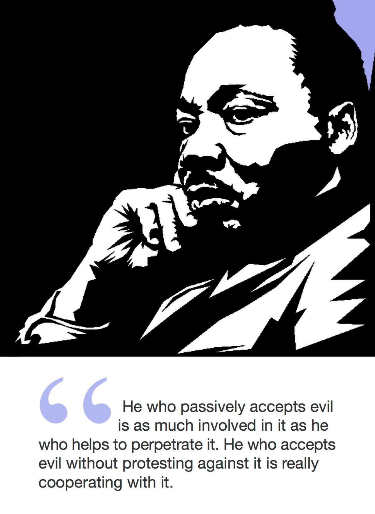 """Citat af Martin Luther King: """"He who passively accepts evil is as much involved in it as he who helps to perpetrate it. He who accepts evil without protest against it is really cooperating with it."""" Originalfoto: pixabay.com. Citatillustration: Maria Busch"""