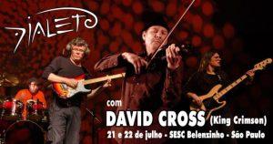 Dialeto & David Cross (King Crimson) @ SESC Belenzinho | São Paulo | Brasil
