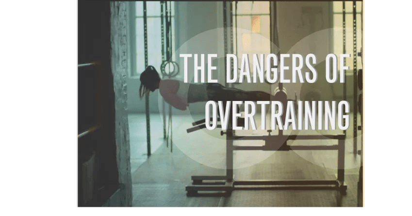 The Dangers Of Overtraining