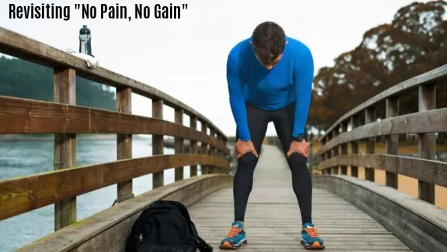 "Revisiting ""No Pain, No Gain"""