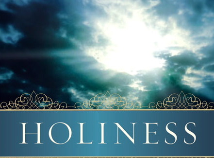 A Matter of Holiness – Part IV