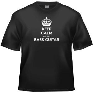 Keep Calm And Play Bass Guitar t-shirt
