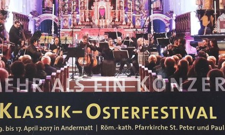 Klassik-Osterfestival vom 9. bis 17. April 2017 in Andermatt