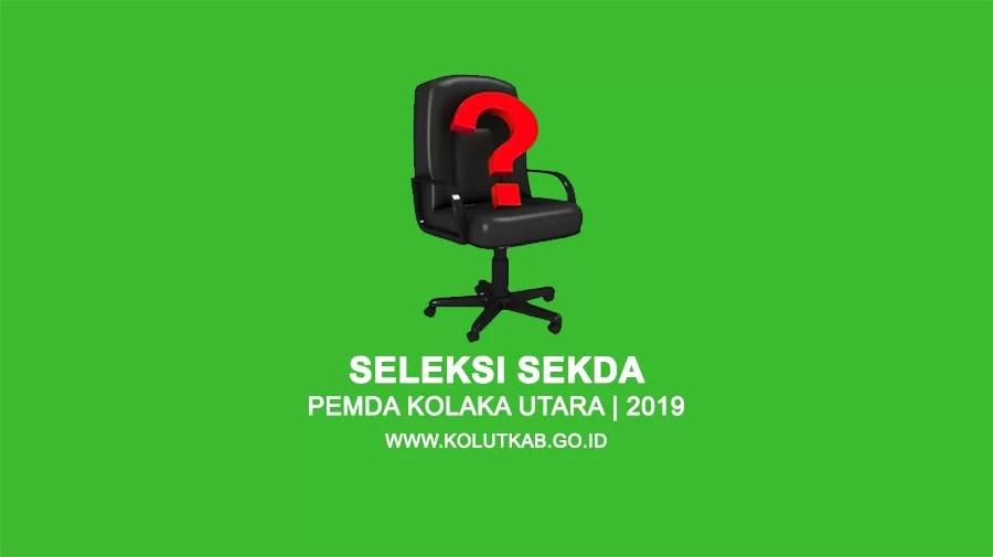 Pengumuman Seleksi Terbuka Sekda Kabupaten Kolaka Utara 2019