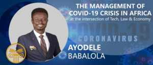 Ayodele Babalola - one of the panelists of Webinar 3 organised by BGS for the management of COVID - 19 in Africa
