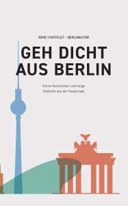 GEH DICHT AUS BERLIN KURZE GESCHICHTE UND LANGE GEDICHTE AUS DER HAUPTSTADT ebook Taschenbuch Amazon