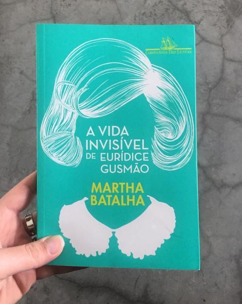 A Vida Invisível de Eurídice Gusmão - livro de Martha Batalha - Bernadete Alves