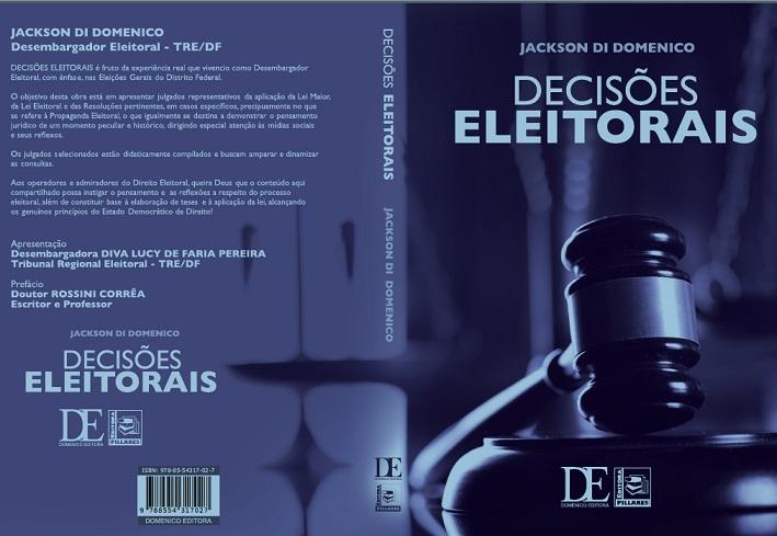 Jackson Domenico - livro - Decisões Eleitorais - Bernadete Alves