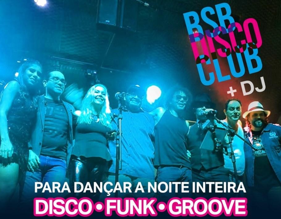 BSB Disco Club volta aos palcos com conceito lapidado - Bernadete Alves
