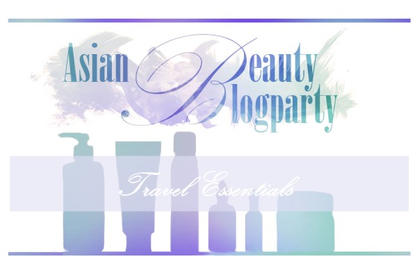 Asian Beauty Blog Party: Travel Essentials