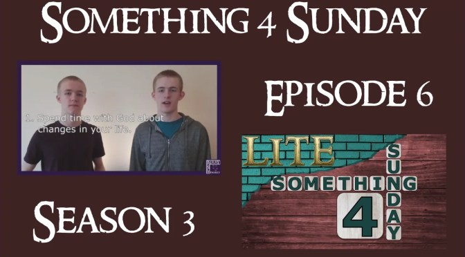 Something 4 Sunday LITE, Season 3, Episode 6, Change