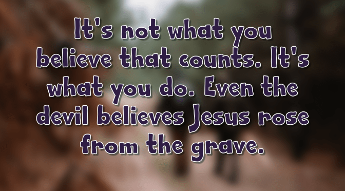 #speaktruth – It's not what you believe that…