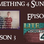 Something 4 Sunday LITE, Season 3, Episode 3