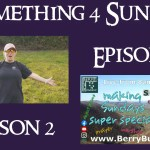 Something 4 Sunday, Season 2, Episode 5