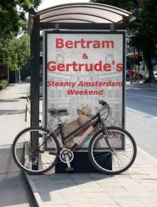 Bertram & Gertrude's Steamy Amsterdam Weekend, bus stop advertisment