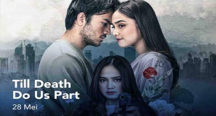 Sinopsis Film Till Death Do Us Part, Kisah Cinta Penuh Intrik