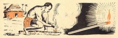 Farblitho; archaisches Feuer machen +Zündholz heute