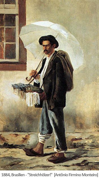 Gemäde: Streichholzverkäufer mit Bauchladen und Sonnenschirm - 1884, Brasilien