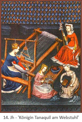 Buchmalerei: Königin Tanaquil am Webstuhl - 14. Jh