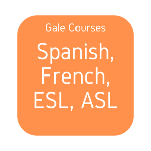 Gale Courses Spanish, French, ESL, ASL