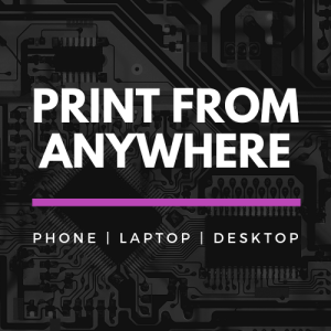 Print from Anywhere- Phone, Laptop, Desktop