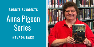 Bobbie suggests the Anna Pigeon Series by Barr