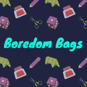 Boredom Bags