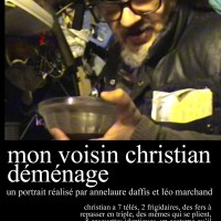 MON VOISIN CHRISTIAN DEMENAGE