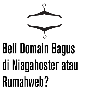 Beli Domain Bagus di Niagahoster atau Rumahweb?