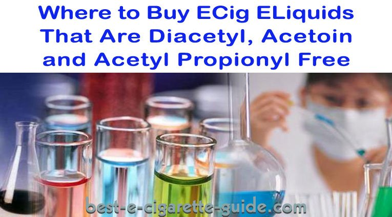 Where to Buy ECig E-Liquids That Are Diacetyl, Acetoin and