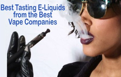 Best tasting eliquids from the best vape companies