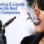 Best Tasting E-Liquids from the Best Vape Companies