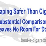 Vaping Safer than Cigarettes? Substantial Comparison Leaves No Room for Doubt