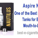 Aspire Nautilus – One of the Best Electronic Cigarette Tanks for Beginners and Mouth to Lung Draws