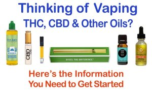 Thinking of Vaping THC, CBD & other Essential Oils -Featured image