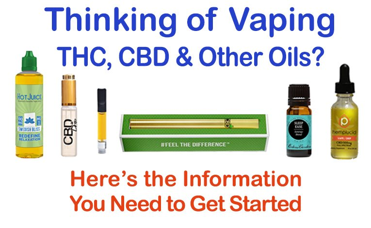 Vaping THC & CBD Oils - What You Need to Know and How to Buy Them •
