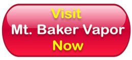Visit Mt. Baker Vapor Now