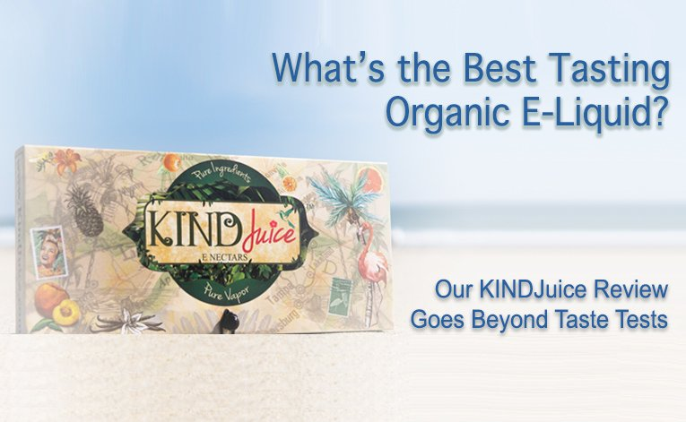 Kind Juice Organic E-liquid Review