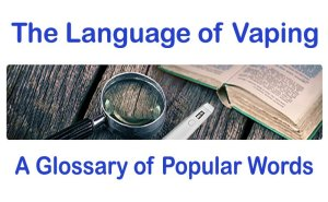 The Language-of-Vaping-Glossary-Featured-image