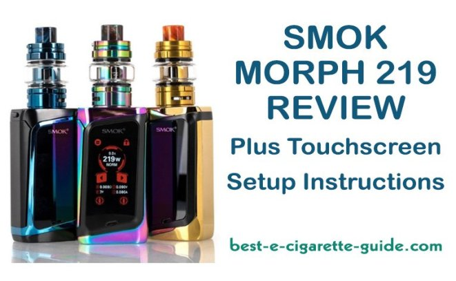 SMOK Morph 219 Review Plus Touchscreen Setup Instructions