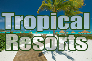 best tropical resorts