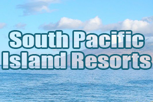 best south pacific islands resorts hawaii