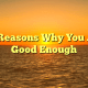10 Reasons Why You Are Good Enough