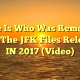 Here Is Who Was Removed From The JFK Files Released IN 2017 (Video)