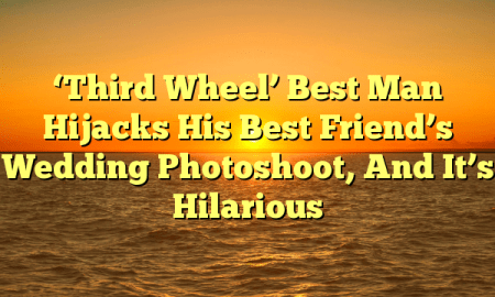 'Third Wheel' Best Man Hijacks His Best Friend's Wedding Photoshoot, And It's Hilarious