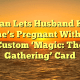 Woman Lets Husband Know She's Pregnant With A Custom 'Magic: The Gathering' Card
